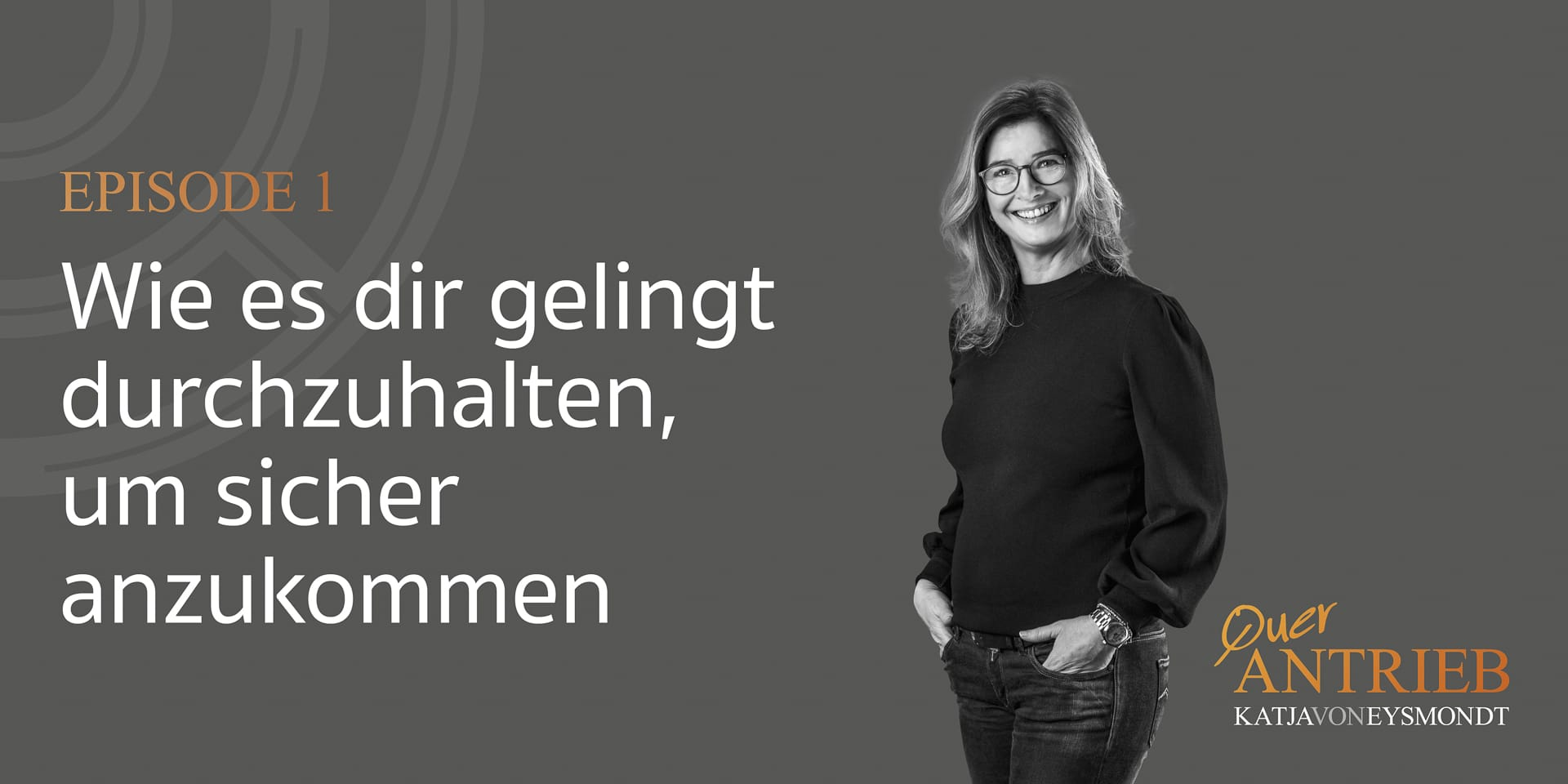 Katja von Eysmondt - Podcast Querantrieb - Folge 1